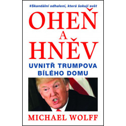 Michael Wolff: Oheň a hněv....