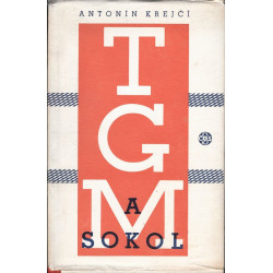 Antonín Krejčí: TGM a Sokol