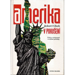 Robert H. Bork: Amerika v...