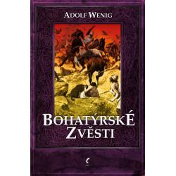 Adolf Weing: Bohatýrské zvěsti