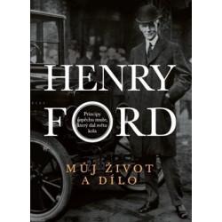 Můj život a dílo - Henry Ford