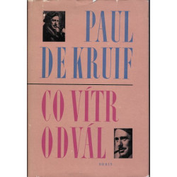 Co vítr odvál - De Kruif, Paul