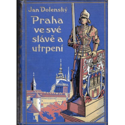 Praha ve své slávě a...