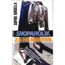 Shopaholik za hranicemi -...