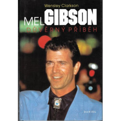 Mel Gibson - Wensley Clarkson