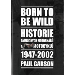 Born to be wild - Historie...