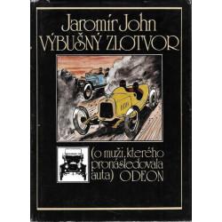 Výbušný zlotvor - Jaromír John