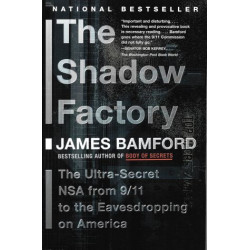 The Shadow Factory: The NSA...