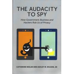 The Audacity to Spy: How...