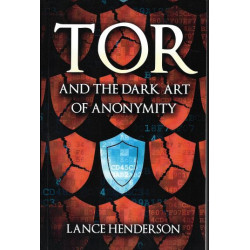 Tor and the Dark Art of...