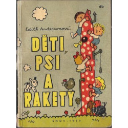 Děti, psi a rakety - Edith...