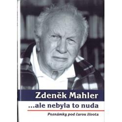 Zdeněk Mahler - ...ale...