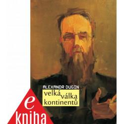 Alexandr Dugin: Velká válka...