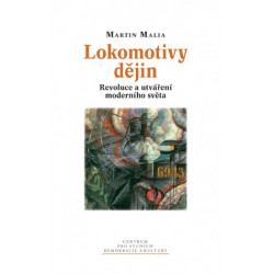 Martin Malia: Lokomotivy...