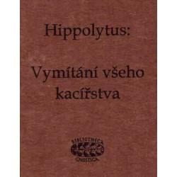 Hippolytus: Vymítání všeho...