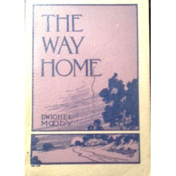 Dwight L. Moody: The Way Home