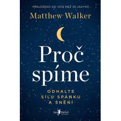 Matthew Walker: Proč spíme....